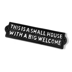 This Is A Small House With A Big Welcome Sign - Black Finish