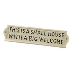 This Is A Small House With A Big Welcome Sign - Cream Finish