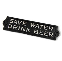 Save Water Drink Beer Sign | General Signs