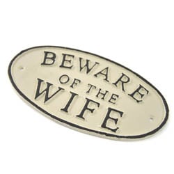 Beware of The Wife Sign | General Signs